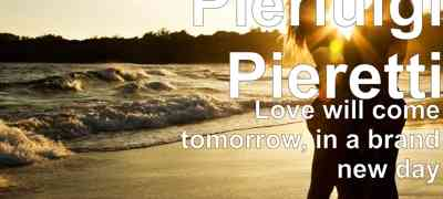 PIERLUIGI PIERETTI - Love Will Come Tomorrow, in a Brand New Day (Recensione)