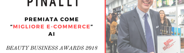 "Pinalli premiata come ""migliore e-commerce"" ai Beauty Business Awards 2018"