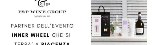 F&P Wine Group partner dell'evento Inner Wheel che si terra' a Piacenza