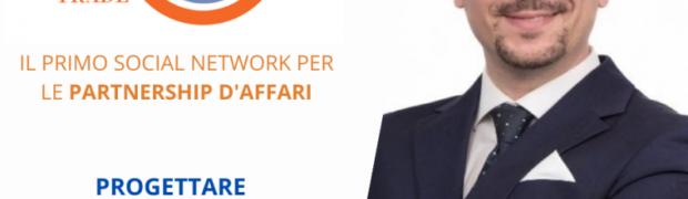TRADE, ARRIVA IL SOCIAL NETWORK PER COSTRUIRE PARTNERSHIP D'AFFARI QUALIFICATE